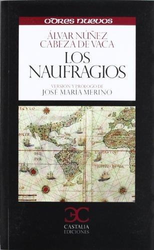 Los naufragíos (ODRES NUEVOS,  O/N. (nuevo formato)) por Alvar Núñez Cabeza de Vaca
