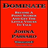 Dominate: Become a Point Scorer and Get the Little Voices to Talk: Wrestling U - Train Your Brain