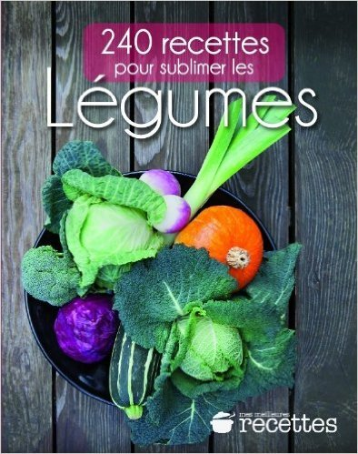 240 recettes pour sublimer les LEGUMES de Collectif ( 17 janvier 2013 )