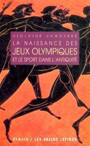 La Naissance des Jeux Olympiques et le sport dans l'Antiquité