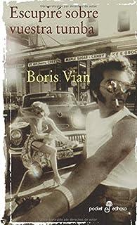Escupiré sobre vuestra tumba par Boris Vian