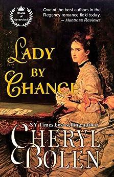Lady by Chance (Historical Regency Romance) (House of Haverstock Book 1) by [Bolen, Cheryl]