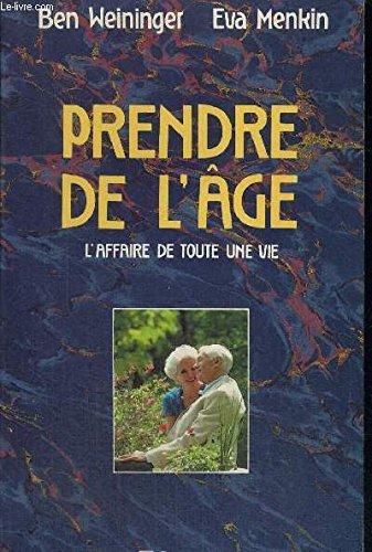 Prendre de l'âge par Ben Weininger, Eva L Menkin