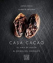 Casa cacao: El viaje de vuelta al origen del chocolate
