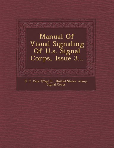 Manual of Visual Signaling of U.S. Signal Corps, Issue 3...