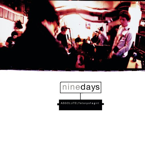 Nine Days - Absolutely (Story Of A Girl)