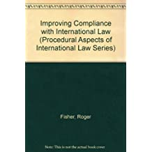 Improving Compliance with International Law (PROCEDURAL ASPECTS OF INTERNATIONAL LAW SERIES)