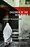 Children of the New World : A Novel of the Algerian War (Women Writing the Middle East)