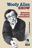 Woody Allen show. Battutario, filmografia, dichiarazioni