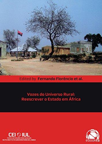 Vozes do Universo Rural: Reescrevendo o Estado em África (ebook'IS) (Portuguese Edition)
