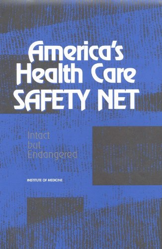 America's Health Care Safety Net: Intact but Endangered