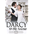 Darcy to the Rescue: A Pride & Prejudice Variation Novella
