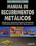 Manual de recubrimientos metalicos/Manual of Metal Coatings (Como Hacer Bien Y Facilmente)
