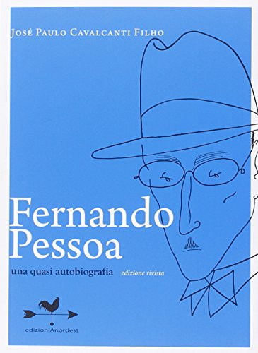 Fernando Pessoa. Una quasi autobiografia