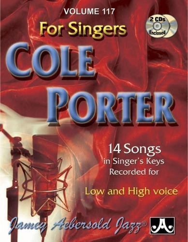 Jamey Aebersold Jazz -- Cole Porter for Singers, Vol 117: 14 Songs in Singer's Keys -- Recorded for Low and High Voice, Book & 2 CDs (Play-a-long) (Cole Porter-piano-musik)