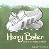 Henry and the Football Boots: Bedtime reading for younger children, or suitable for independent readers; part of the Henry and the Magic Pencil series.