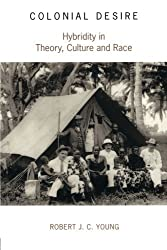 Colonial Desire: Hybridity in Theory, Culture and Race by ROBERT J.C. YOUNG (1994-12-17)