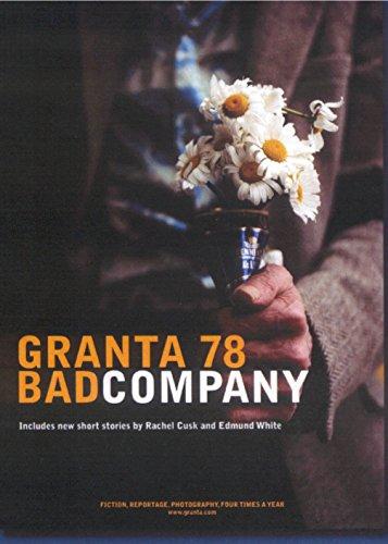 Granta 78: Bad Company (Granta: The Magazine of New Writing)