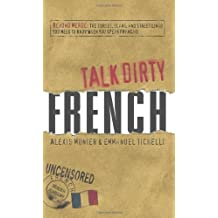 French: Beyond Merde: The Curses, Slang, and Street Lingo You Need to Know When You Speak Francais (Talk Dirty) by Munier, Alexis, Tichelli, Emmanuel published by Adams Media Corporation (2008)