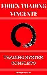 Forex Trading Vincente: 10 minuti al giorno per Guadagnare nel Forex