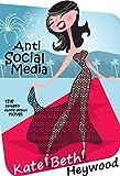Anti-Social Media by Kate Beth Heywood