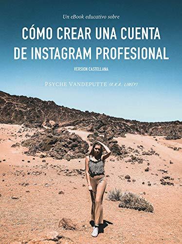 CÓMO CREAR UNA CUENTA DE INSTAGRAM PROFESIONAL: Un ebook educativo ...