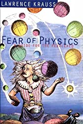Fear of Physics: A Guide for the Perplexed by Lawrence M. Krauss (1994-03-03)