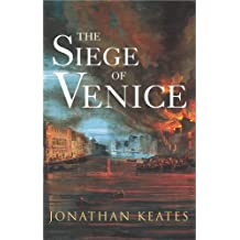 The Siege of Venice by Jonathan Keates (2005-09-01)
