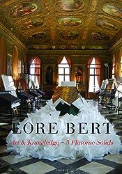 Lore Bert: Art & Knowledge - Der Geist des Ortes in den 5 Platonischen Körpern - 55. Biennale di Venezia 2013