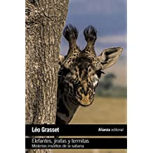 Elefantes, jirafas y termitas: Misterios insólitos de la sabana (El Libro De Bolsillo - Ciencias)