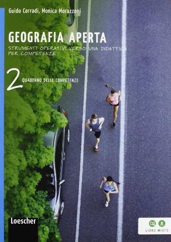 Geografia aperta. Quaderno delle competenze. Per la Scuola media. Con espansione online: 2