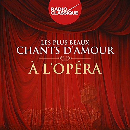 Les plus beaux chants d'amour à l'opéra