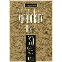 Vocabulaire illustré;: 350 exercices-Niveau moyen, (Exercons-Nous)