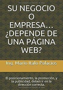páginas web empresas: SU NEGOCIO O EMPRESA… ¿DEPENDE DE UNA PÁGINA WEB?: El posicionamiento, la promoc...
