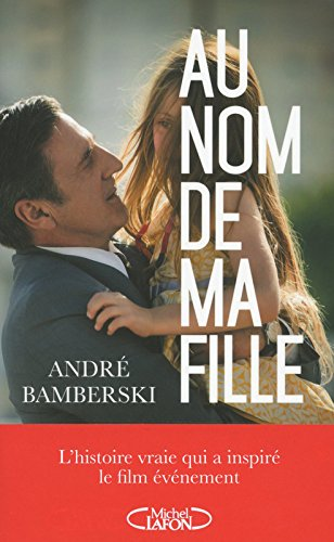 Au nom de ma fille par Andre Bamberski
