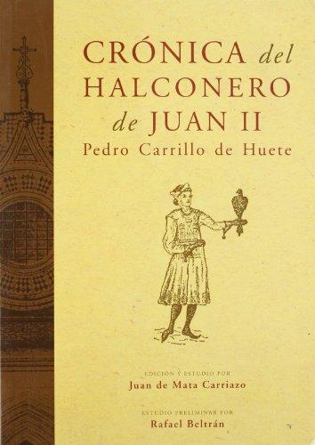 CRÓNICA DEL HALCONERO DE JUAN II (Crónicas) por Juan de Mata Carriazo