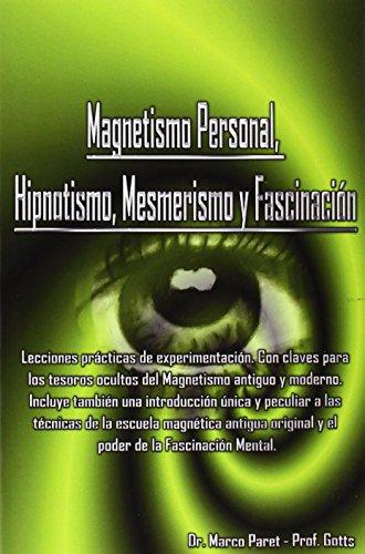 Magnetismo Personal, Hipnotismo, Mesmerismo y Fascinación
