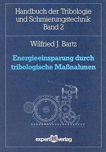 Energieeinsparung durch tribologische Maßnahmen (Handbuch der Tribologie und Schmierungstechnik)