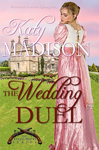 ebook: The Wedding Duel (The Dueling Pistols Series Book 1) (B004EYT0UO)