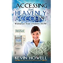 Accessing Your Heavenly Account: Withdraw Your Treasure NOW! (Financial Revelation Knowledge Series Book 2) (English Edition)