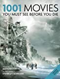 1001: Movies You Must See Before You Die: You Must See Before You Die 2011 (English Edition)