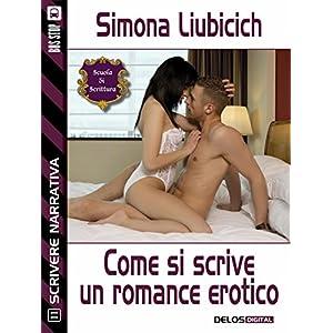 Come si scrive un romance erotico (Scuola di scrit