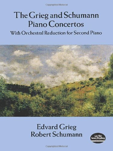 The Grieg and Schumann Piano Concertos: With Orchestral Reduction for Second Piano (Dover Music for Piano) by Grieg, Edvard, Schumann, Robert (2012) Paperback