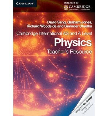 [(Cambridge International AS Level and A Level Physics Teacher's Resource CD-ROM)] [ By (author) David Sang, By (author) Graham Jones, By (author) Richard Woodside, By (author) Gurinder Chadha ] [November, 2010]