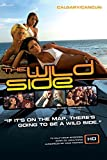 The Wild Side Calgary/Cancun (Includes WMV HD and Standard Definition Discs)