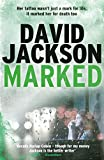 Marked: A blistering and unpredictable crime thriller (The Detective Callum Doyle Series)
