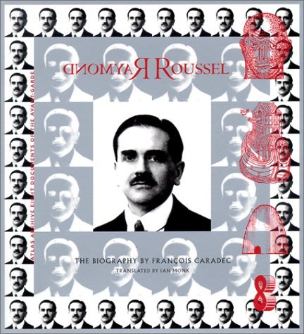 Raymond Roussel by Franois Caradec (2001-06-01)
