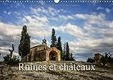 Ruines et châteaux - Châteaux et batisses du passé. Calendrier mural A3 horizontal 2017