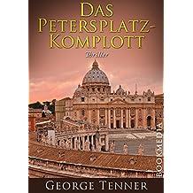 Das Petersplatz-Komplott: Thriller