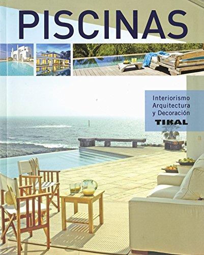 Piscinas (Interiorismo, arquitectura y decoración) por Tikal Ediciones S A
